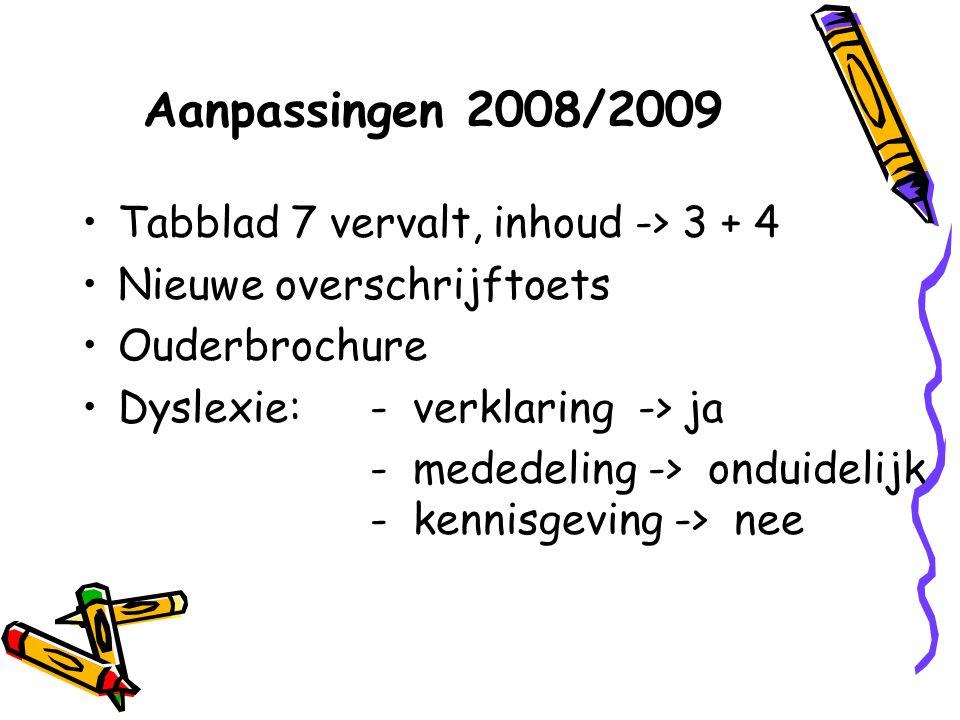 Aanpassingen 2008/2009 Tabblad 7 vervalt, inhoud -> 3 + 4