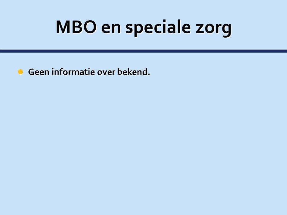 MBO en speciale zorg Geen informatie over bekend.