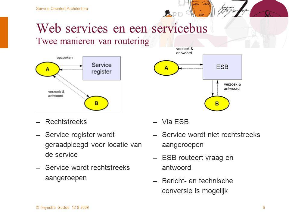 Web services en een servicebus Twee manieren van routering