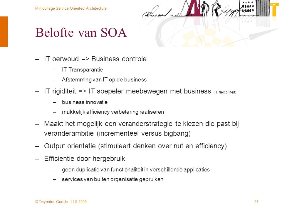 Belofte van SOA IT oerwoud => Business controle