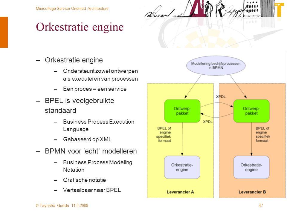 Orkestratie engine Orkestratie engine BPEL is veelgebruikte standaard