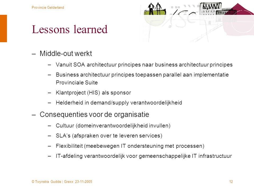 Lessons learned Middle-out werkt Consequenties voor de organisatie