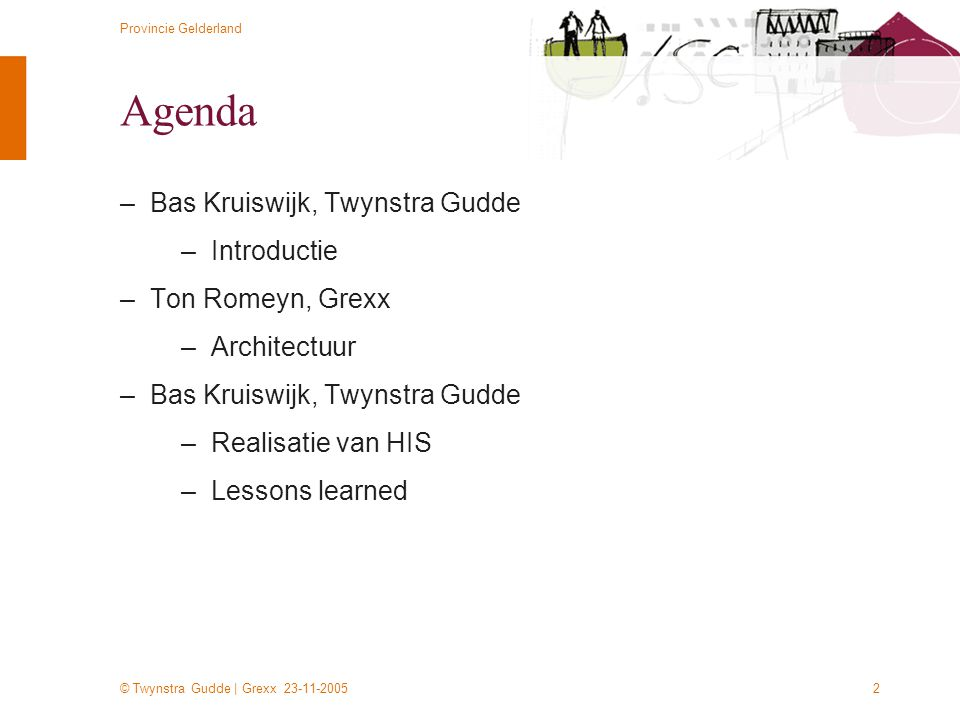 Agenda Bas Kruiswijk, Twynstra Gudde Introductie Ton Romeyn, Grexx