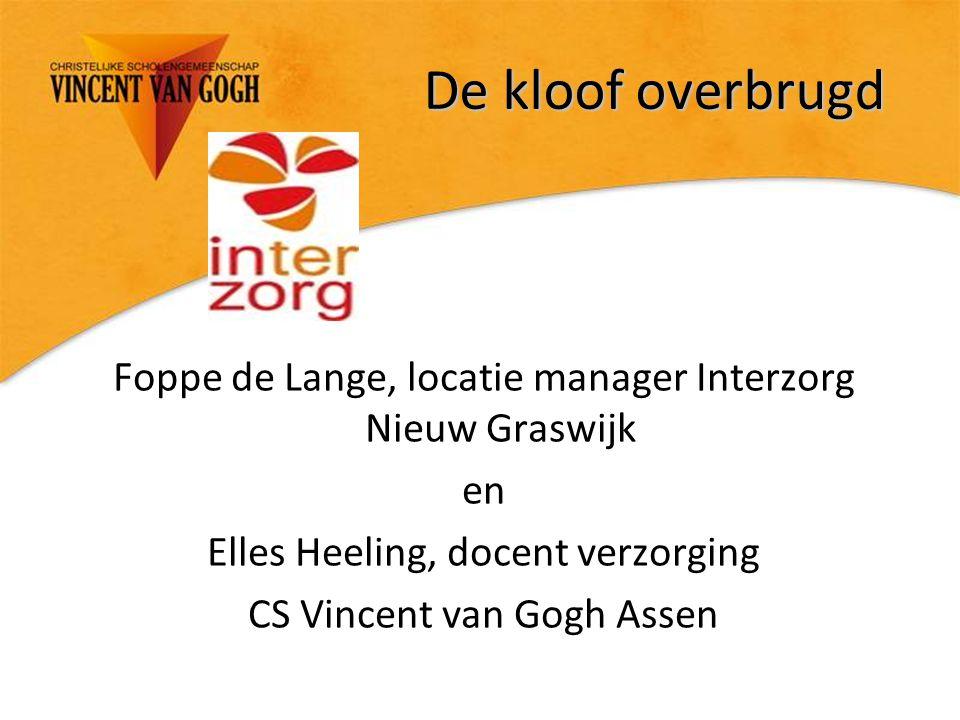 De kloof overbrugd Foppe de Lange, locatie manager Interzorg Nieuw Graswijk. en. Elles Heeling, docent verzorging.