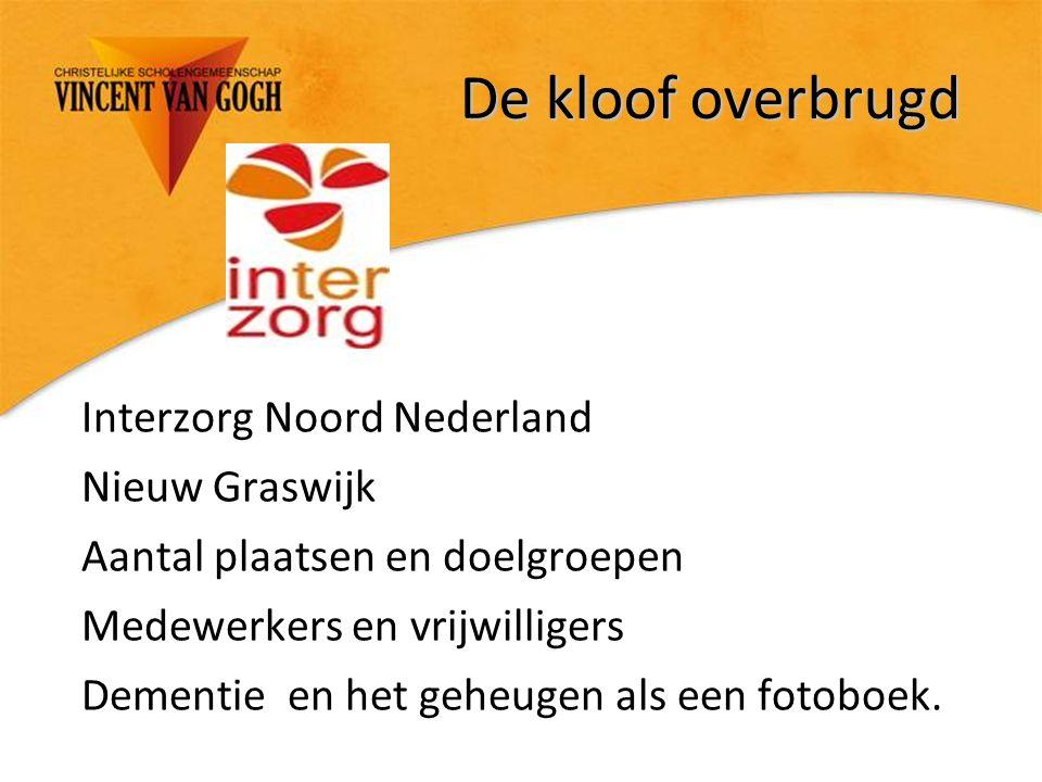 De kloof overbrugd Interzorg Noord Nederland Nieuw Graswijk
