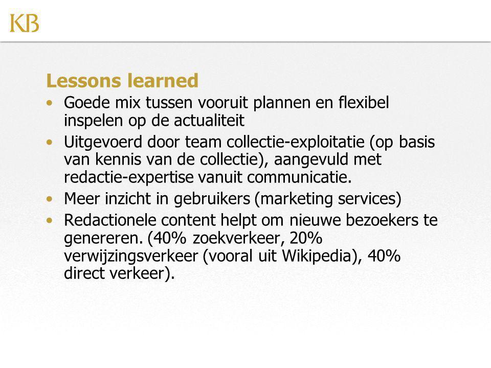 Lessons learned Goede mix tussen vooruit plannen en flexibel inspelen op de actualiteit.