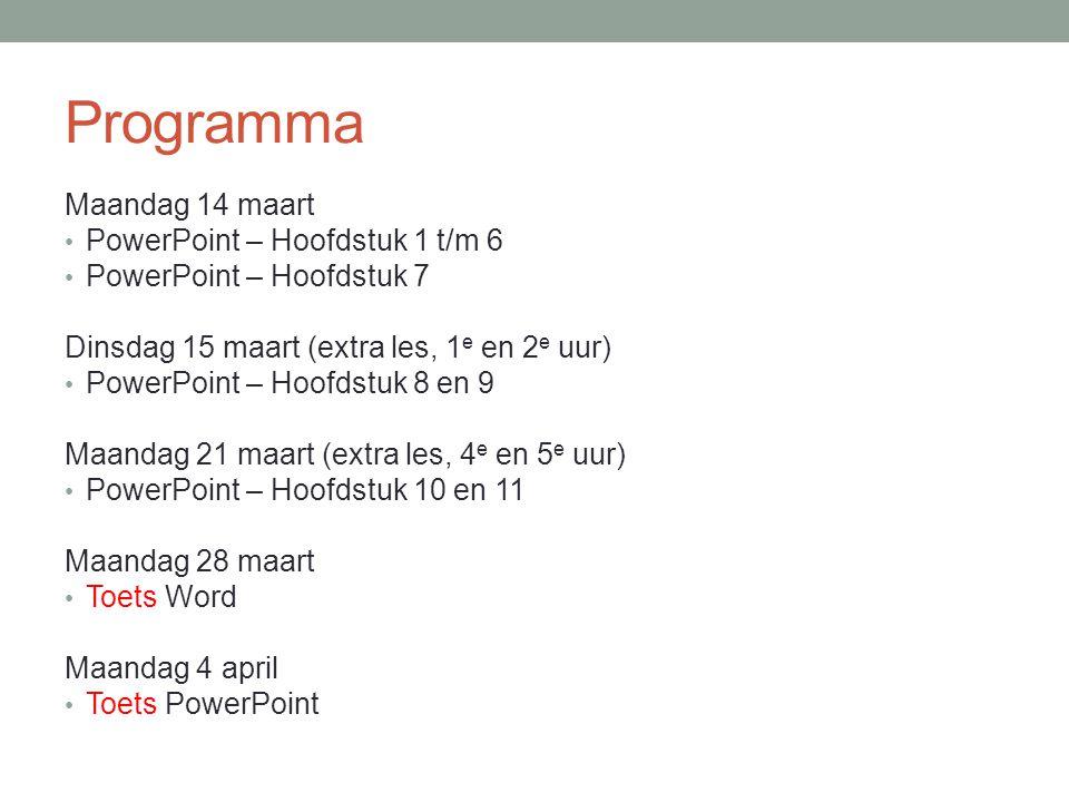 Programma Maandag 14 maart PowerPoint – Hoofdstuk 1 t/m 6