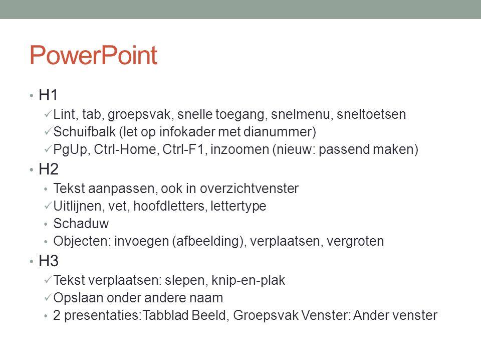 PowerPoint H1. Lint, tab, groepsvak, snelle toegang, snelmenu, sneltoetsen. Schuifbalk (let op infokader met dianummer)