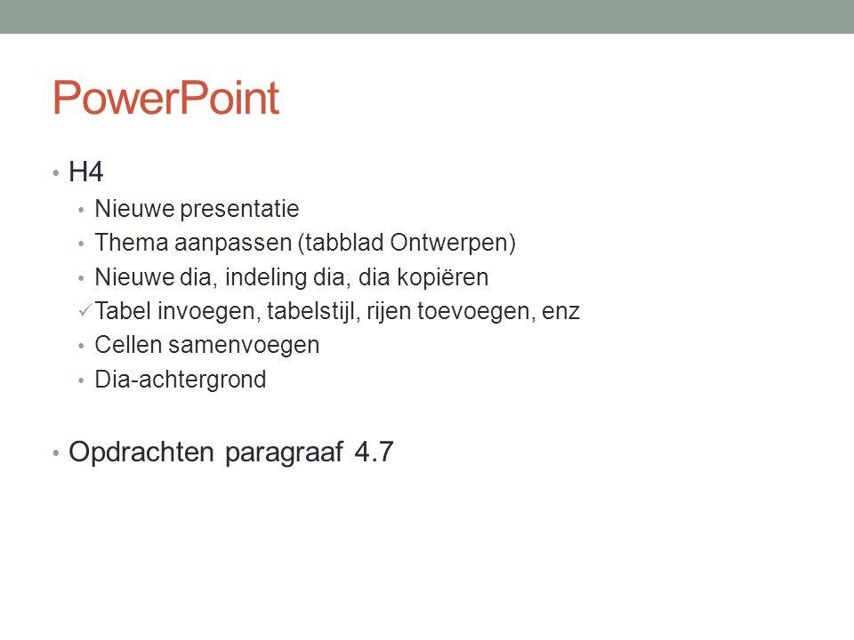 PowerPoint H4 Opdrachten paragraaf 4.7 Nieuwe presentatie