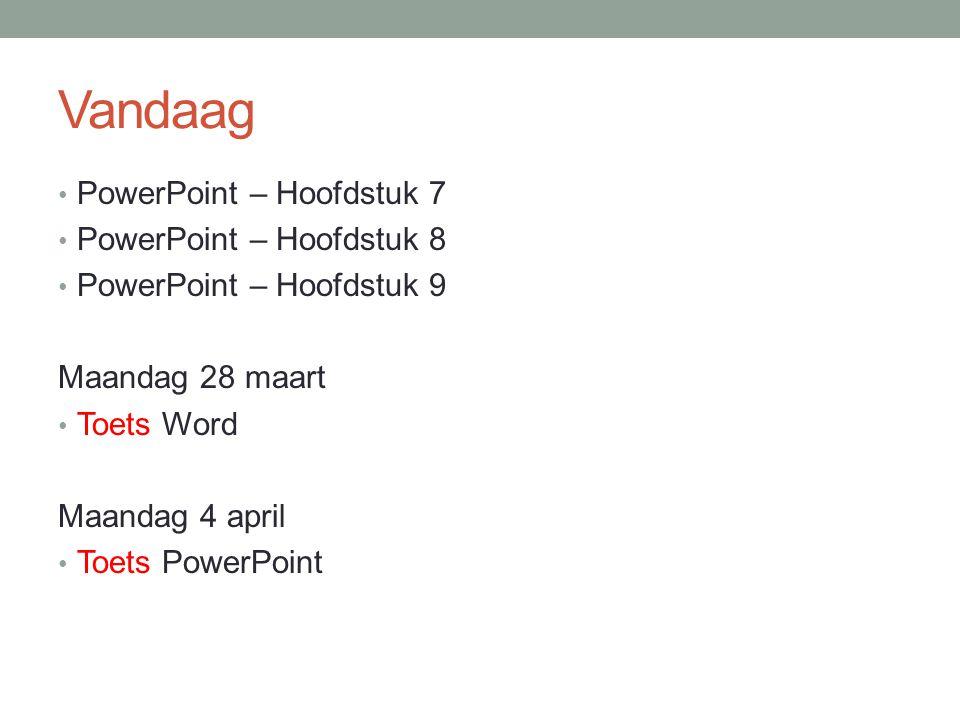 Vandaag PowerPoint – Hoofdstuk 7 PowerPoint – Hoofdstuk 8