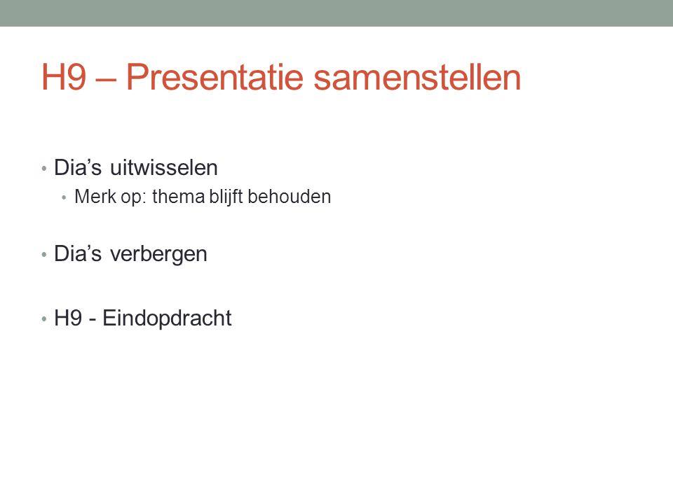 H9 – Presentatie samenstellen