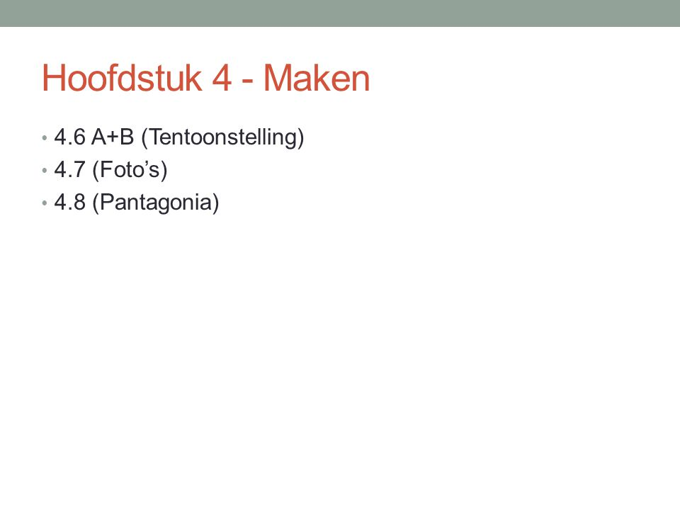 Hoofdstuk 4 - Maken 4.6 A+B (Tentoonstelling) 4.7 (Foto's)