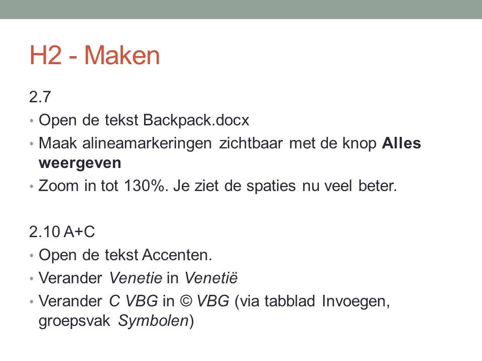 H2 - Maken 2.7 Open de tekst Backpack.docx