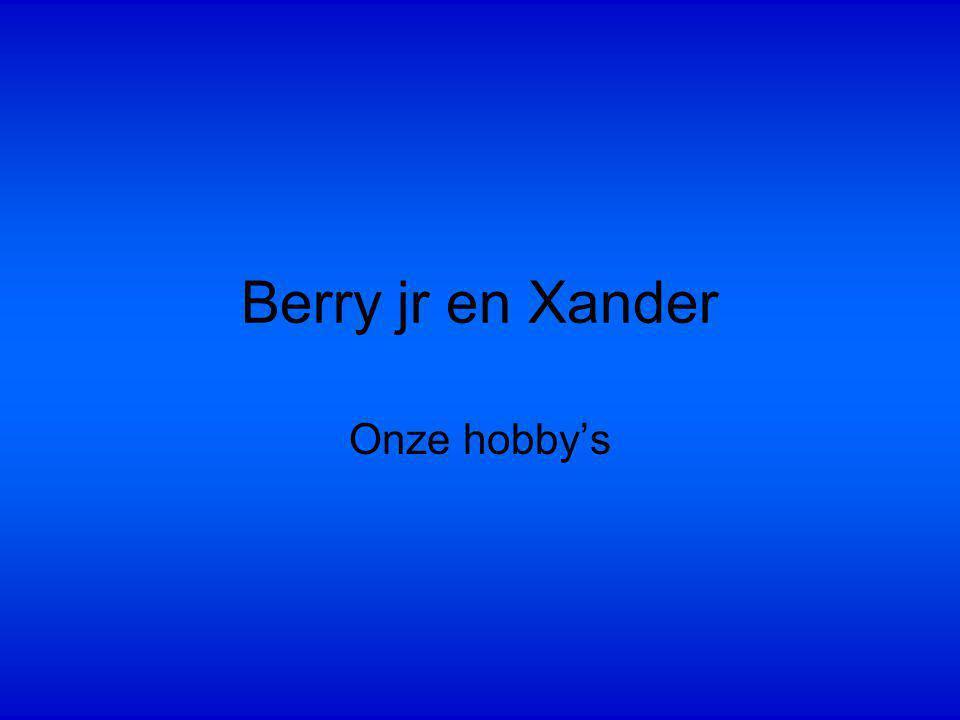 Berry jr en Xander Onze hobby's