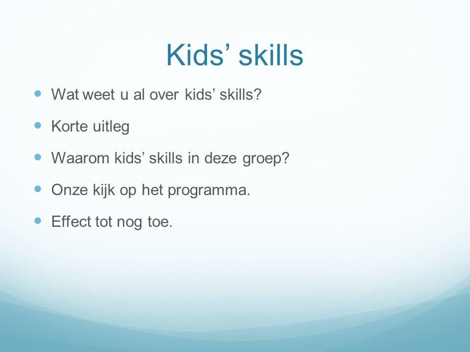 Kids' skills Wat weet u al over kids' skills Korte uitleg
