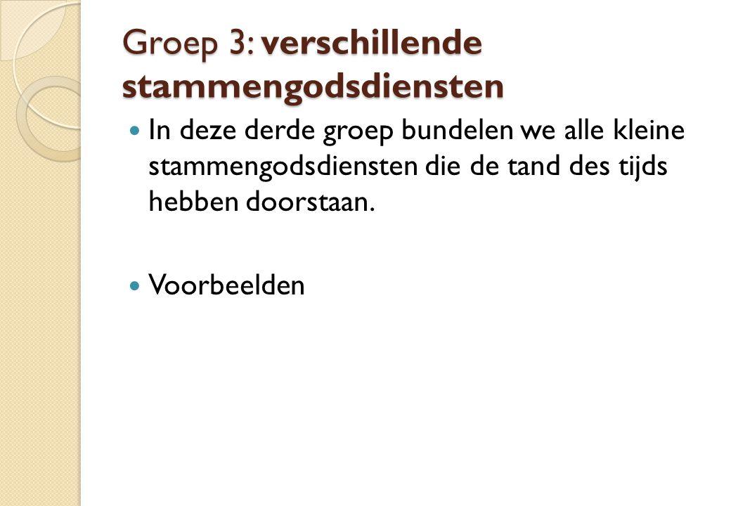 Groep 3: verschillende stammengodsdiensten