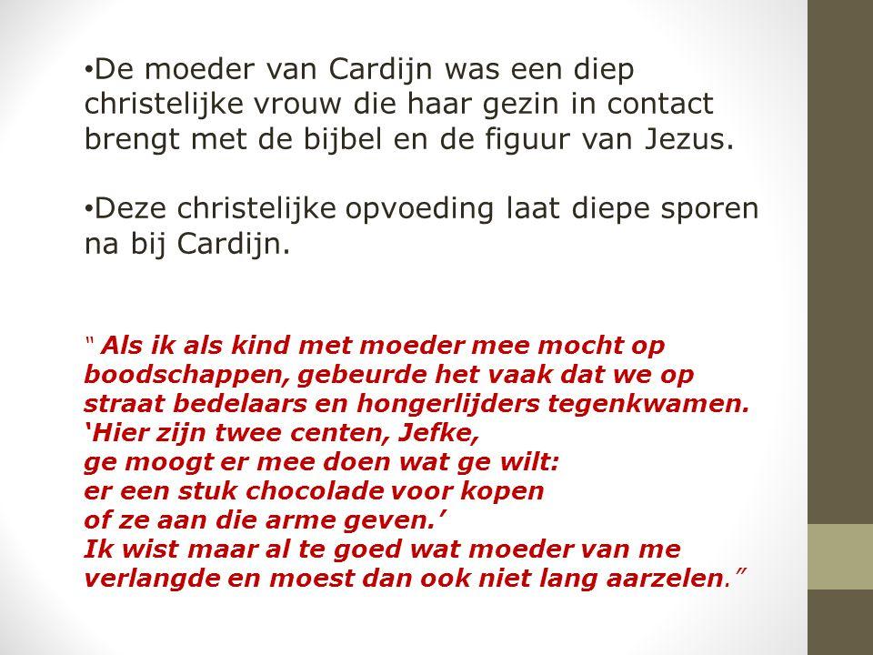 Deze christelijke opvoeding laat diepe sporen na bij Cardijn.