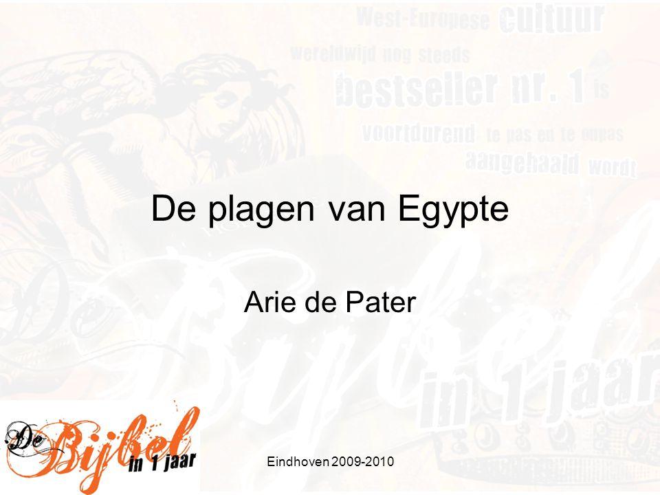 De plagen van Egypte Arie de Pater Eindhoven 2009-2010