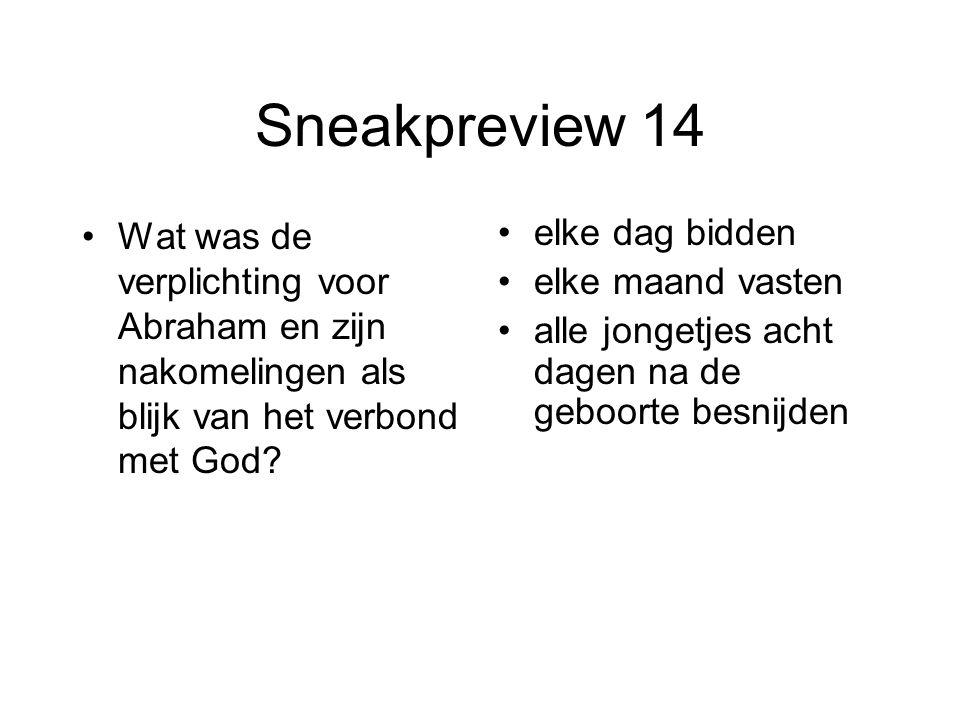 Sneakpreview 14 Wat was de verplichting voor Abraham en zijn nakomelingen als blijk van het verbond met God