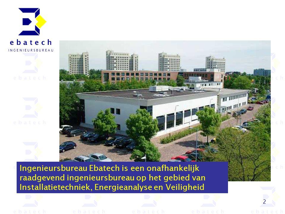 Ingenieursbureau Ebatech is een onafhankelijk raadgevend ingenieursbureau op het gebied van Installatietechniek, Energieanalyse en Veiligheid