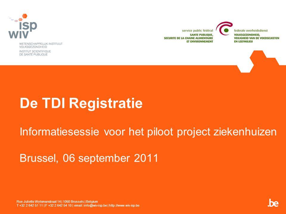 De TDI Registratie Informatiesessie voor het piloot project ziekenhuizen Brussel, 06 september 2011