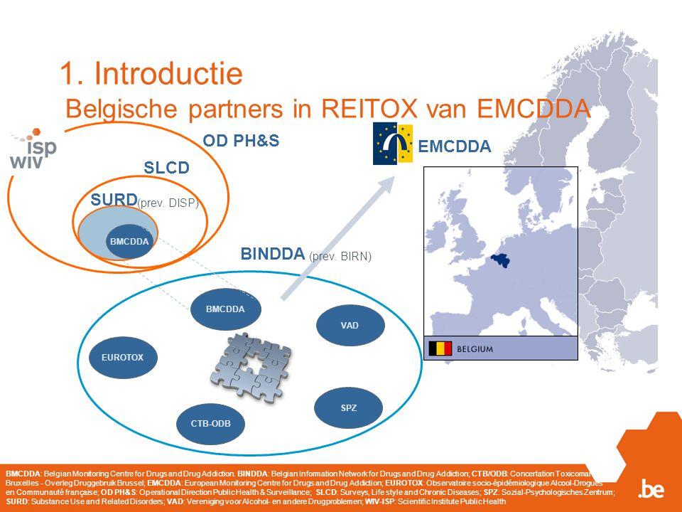 1. Introductie Belgische partners in REITOX van EMCDDA