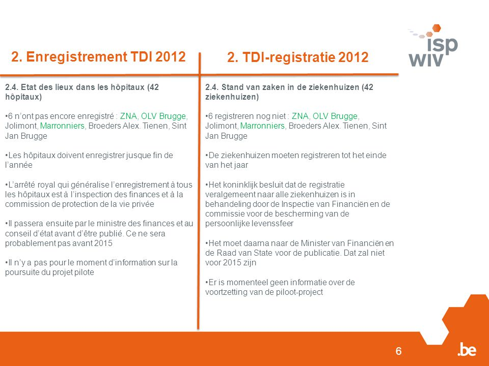 2. Enregistrement TDI 2012 2. TDI-registratie 2012