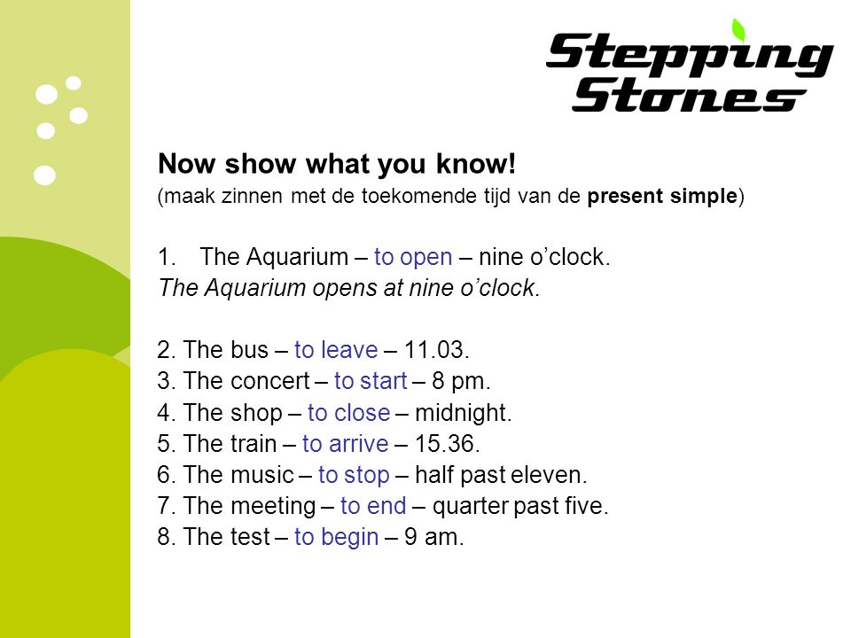 Now show what you know! The Aquarium – to open – nine o'clock.