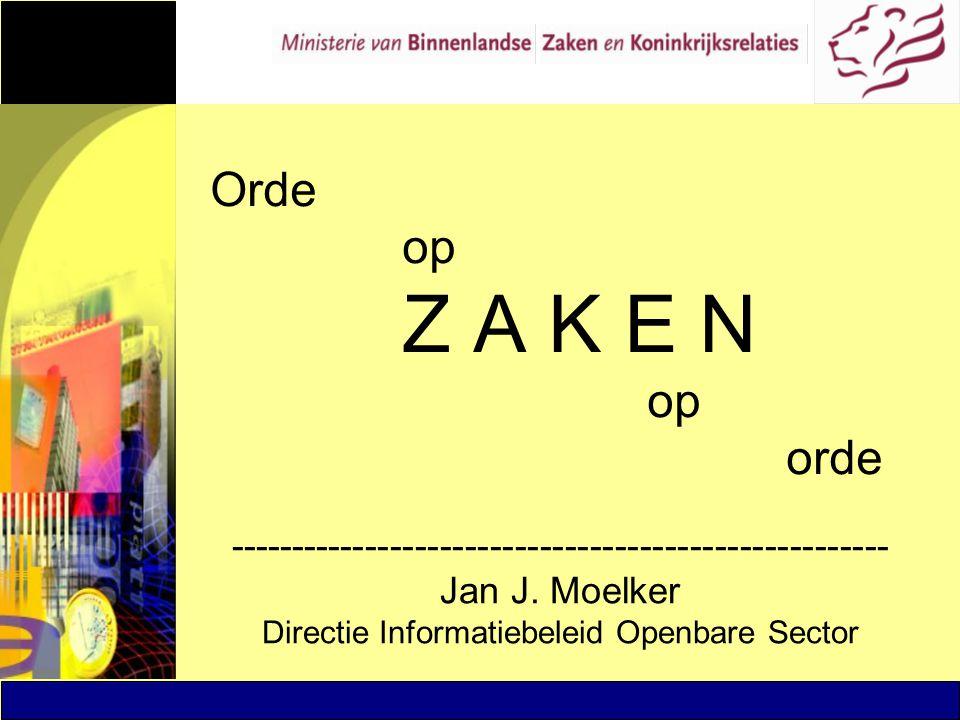 Orde op Z A K E N op orde ----------------------------------------------------- Jan J. Moelker.