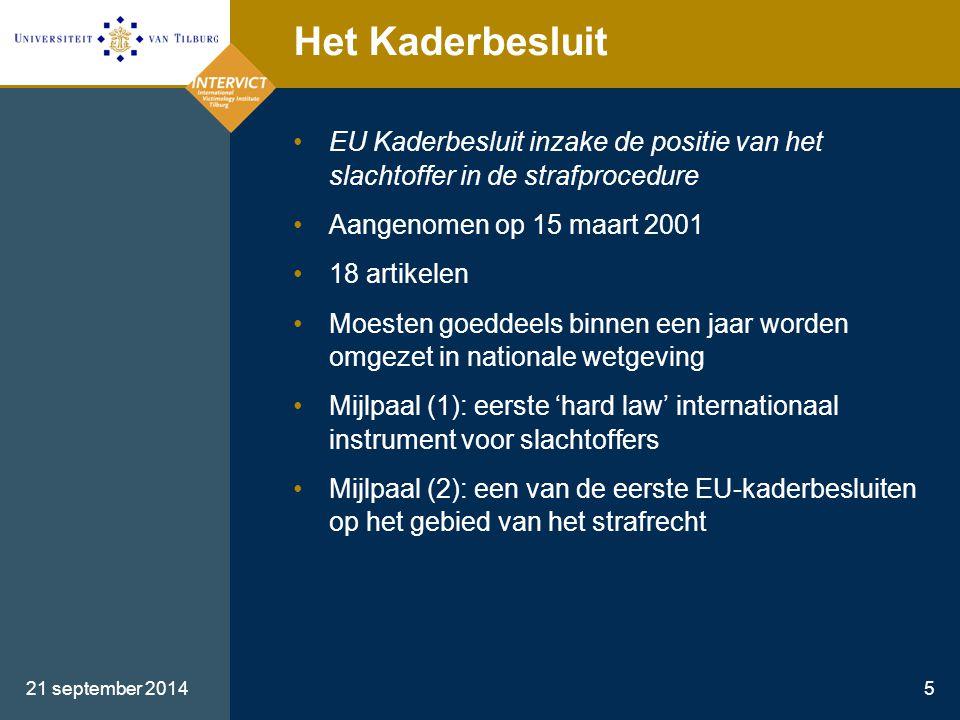 Het Kaderbesluit EU Kaderbesluit inzake de positie van het slachtoffer in de strafprocedure. Aangenomen op 15 maart 2001.