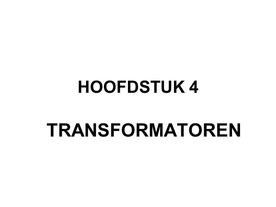 HOOFDSTUK 4 TRANSFORMATOREN