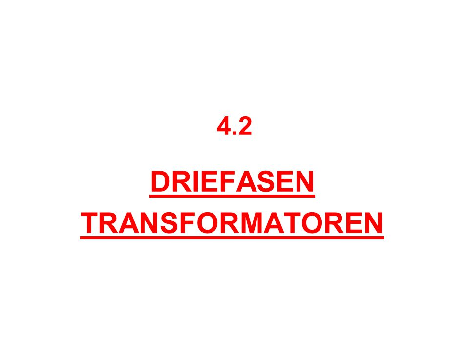 DRIEFASEN TRANSFORMATOREN