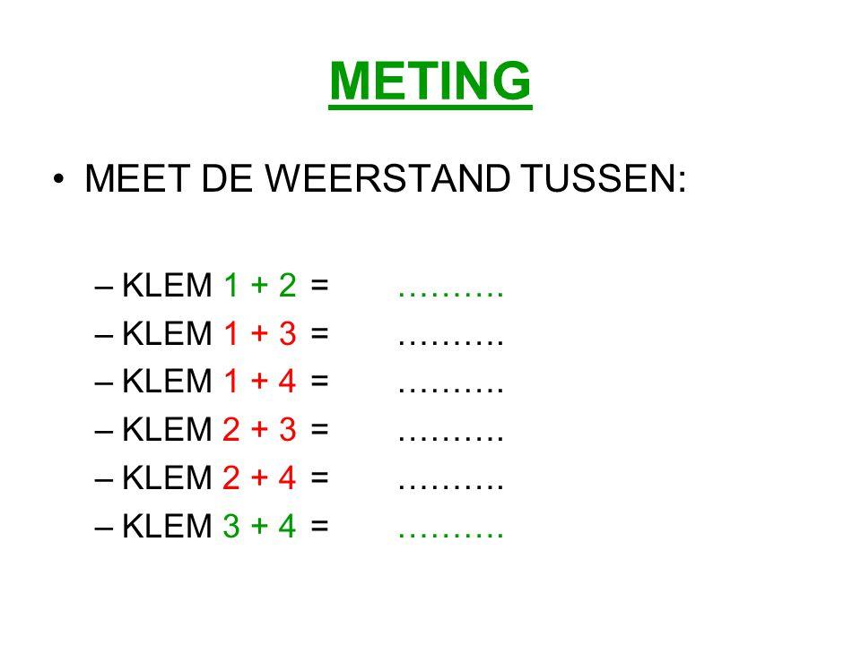 METING MEET DE WEERSTAND TUSSEN: KLEM 1 + 2 = ………. KLEM 1 + 3 = ……….