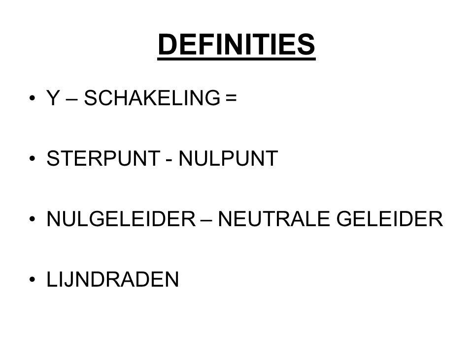 DEFINITIES Y – SCHAKELING = STERPUNT - NULPUNT
