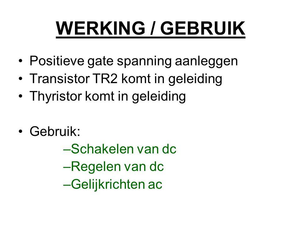WERKING / GEBRUIK Positieve gate spanning aanleggen