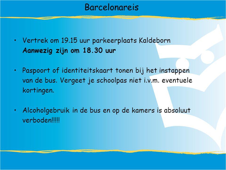 Barcelonareis Vertrek om 19.15 uur parkeerplaats Kaldeborn