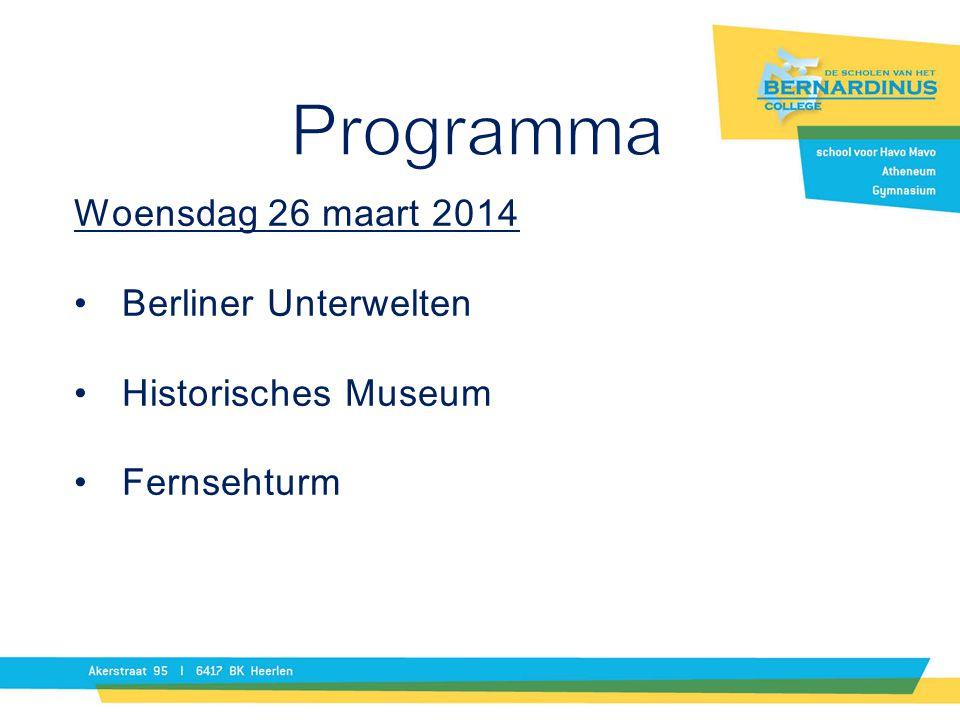 Programma Woensdag 26 maart 2014 Berliner Unterwelten