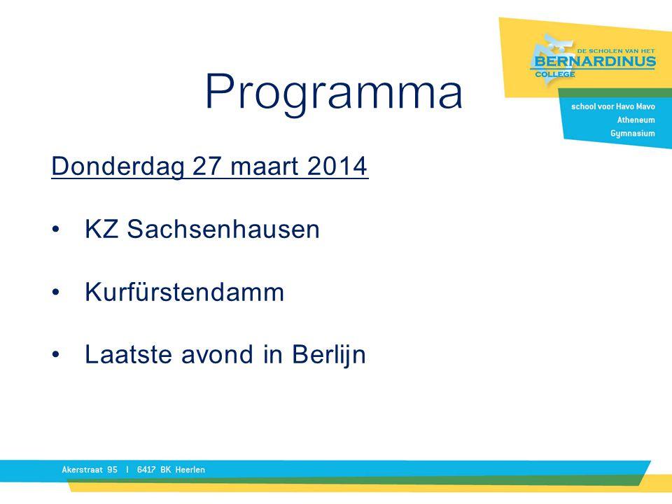 Programma Donderdag 27 maart 2014 KZ Sachsenhausen Kurfürstendamm