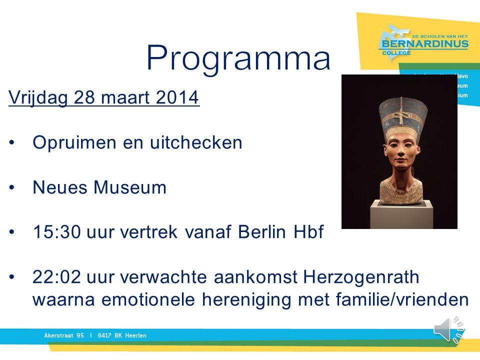Programma Vrijdag 28 maart 2014 Opruimen en uitchecken Neues Museum