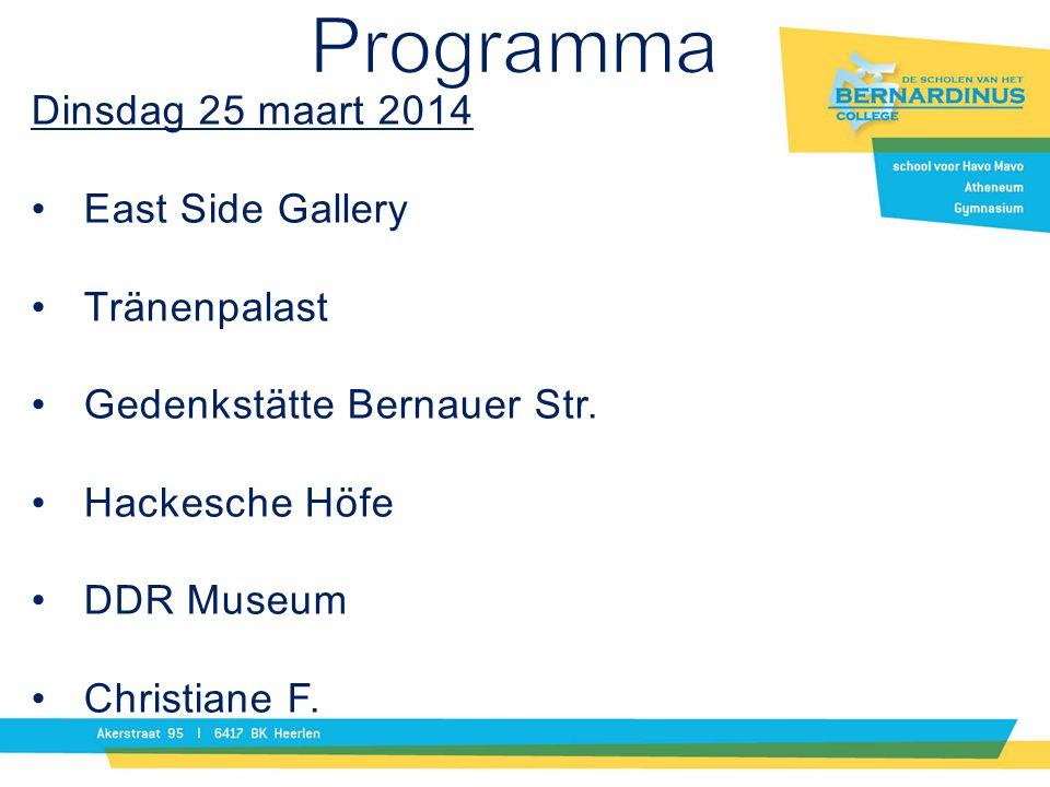 Programma Dinsdag 25 maart 2014 East Side Gallery Tränenpalast