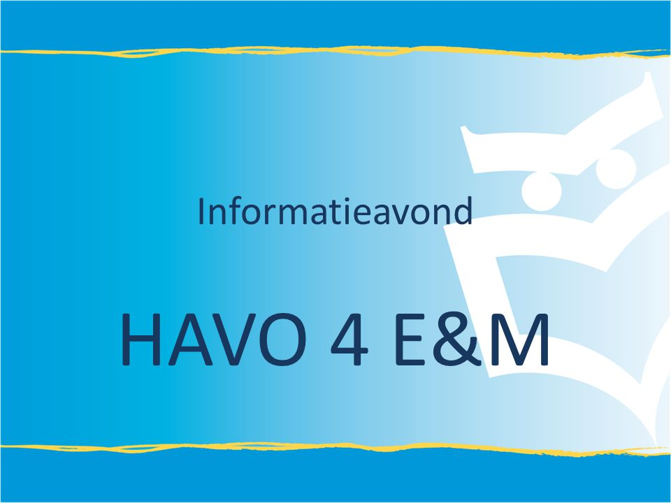 Informatieavond HAVO 4 E&M