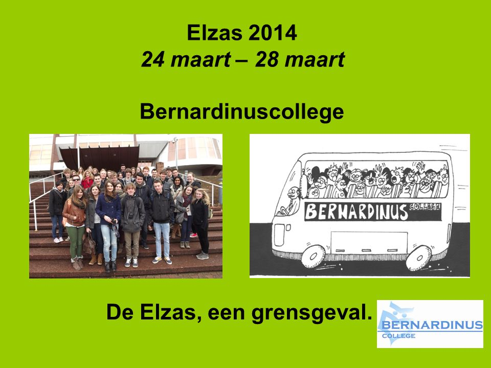 Elzas 2014 24 maart – 28 maart Bernardinuscollege