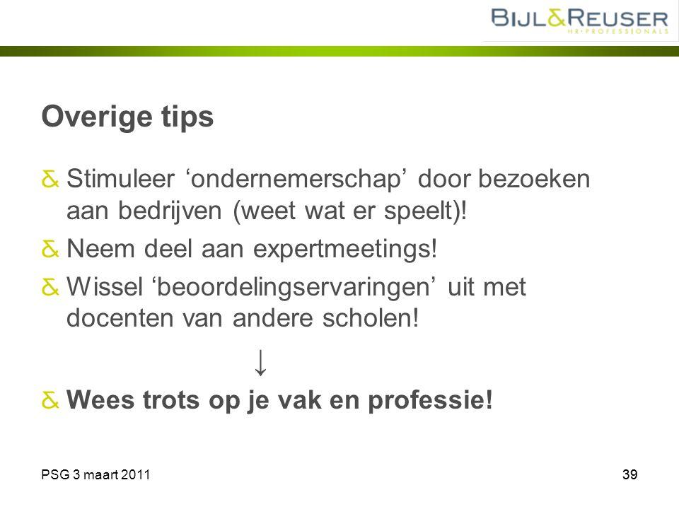 Overige tips Stimuleer 'ondernemerschap' door bezoeken aan bedrijven (weet wat er speelt)! Neem deel aan expertmeetings!