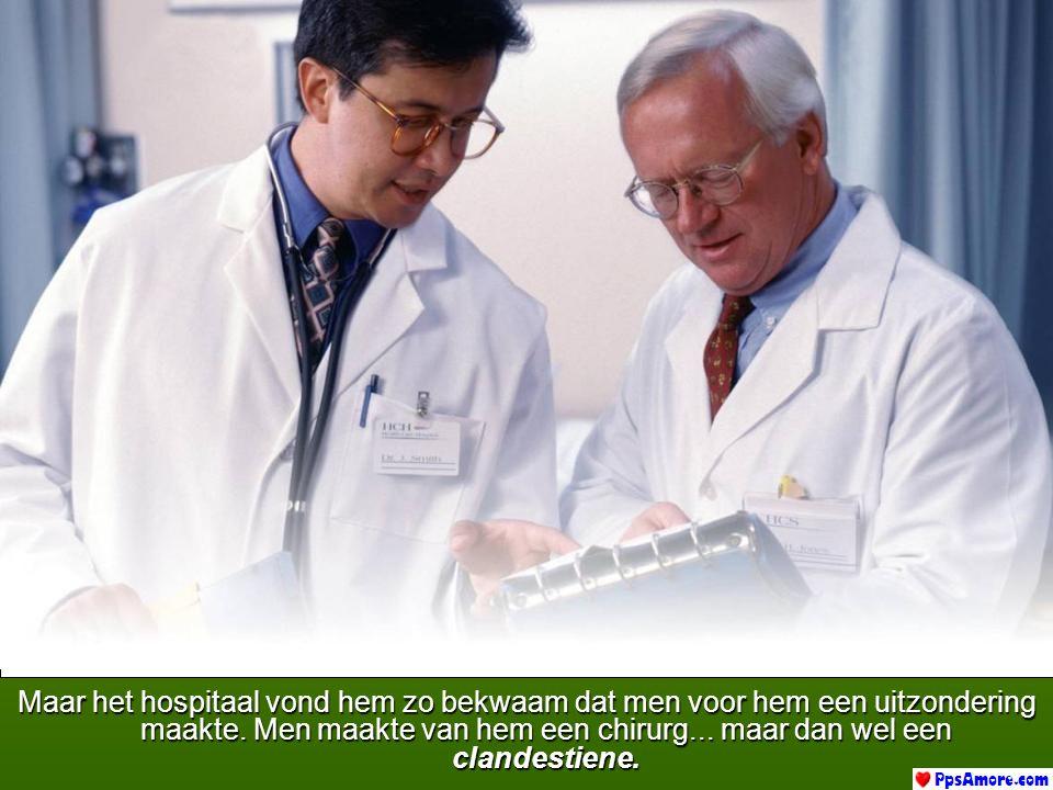 Maar het hospitaal vond hem zo bekwaam dat men voor hem een uitzondering maakte.