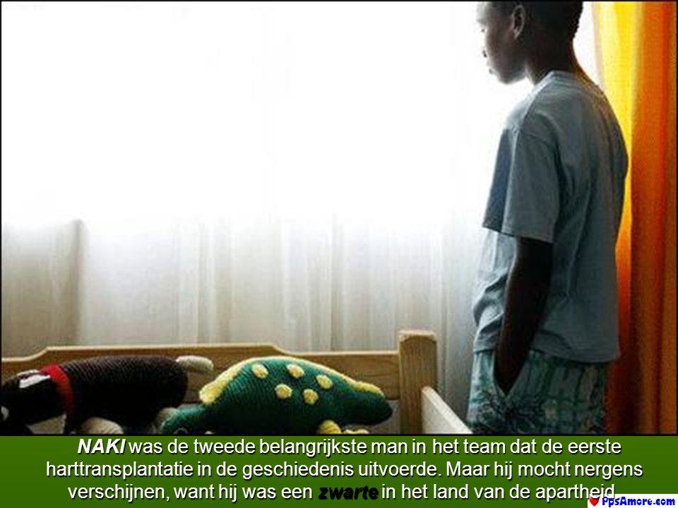 NAKI was de tweede belangrijkste man in het team dat de eerste harttransplantatie in de geschiedenis uitvoerde.