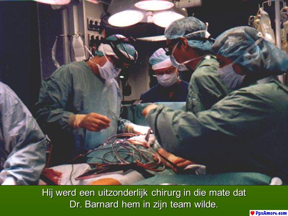 Hij werd een uitzonderlijk chirurg in die mate dat
