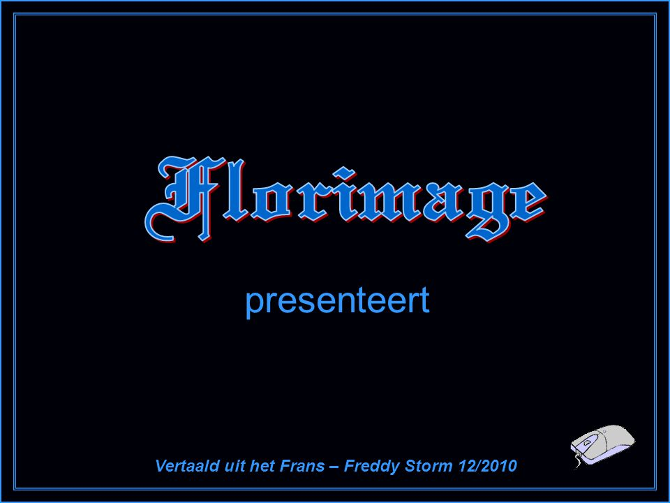 Vertaald uit het Frans – Freddy Storm 12/2010
