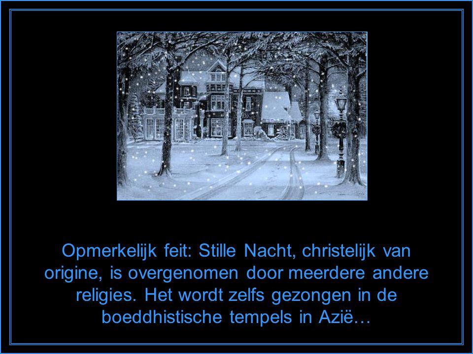 Opmerkelijk feit: Stille Nacht, christelijk van origine, is overgenomen door meerdere andere religies.