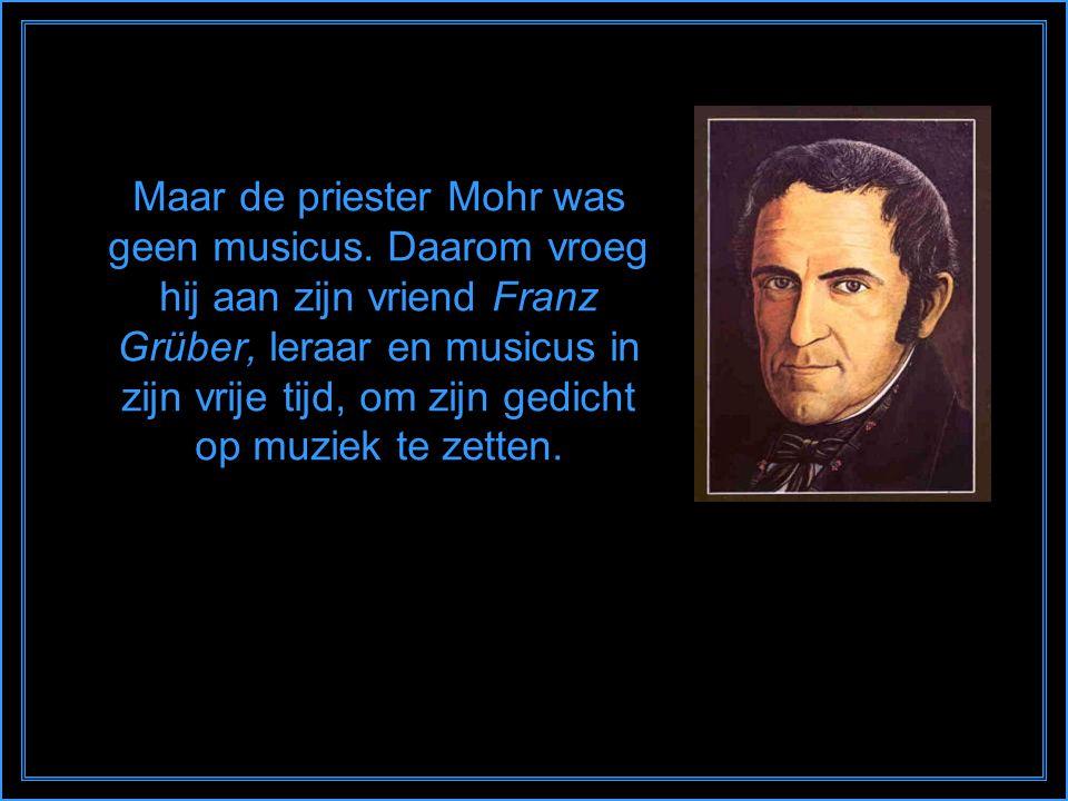 Maar de priester Mohr was geen musicus