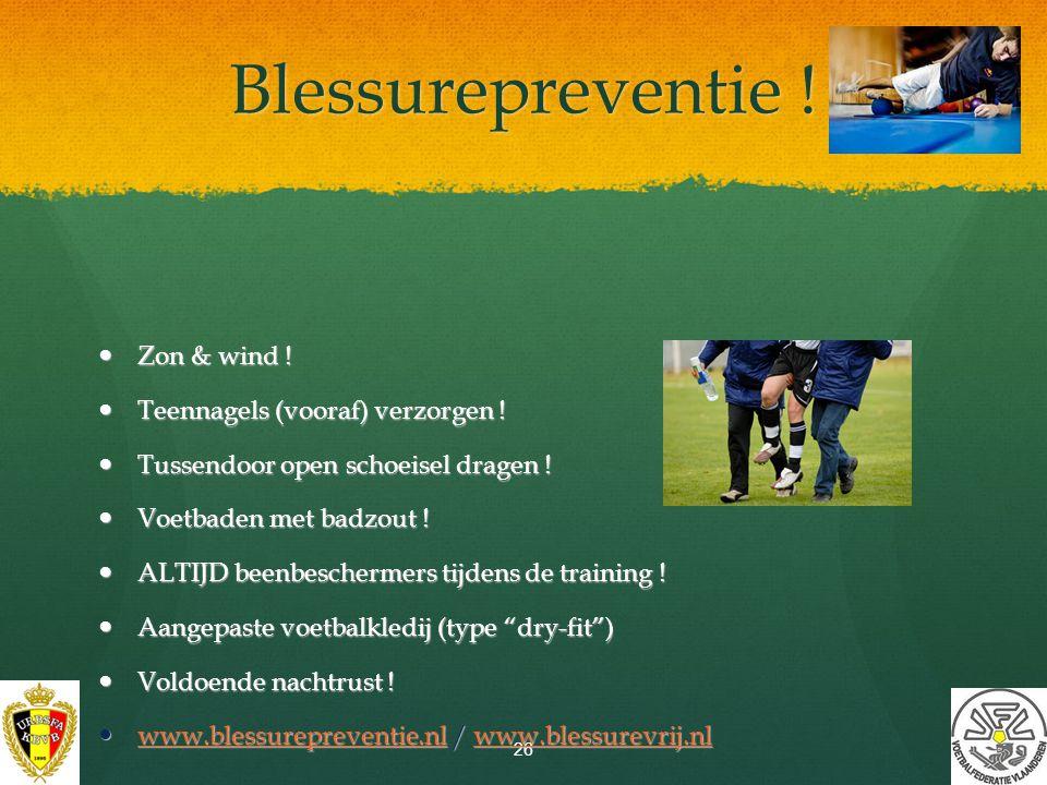 Blessurepreventie ! Zon & wind ! Teennagels (vooraf) verzorgen !